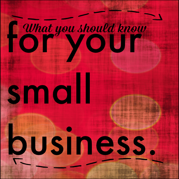What you should know for your small business. #smallbusiness