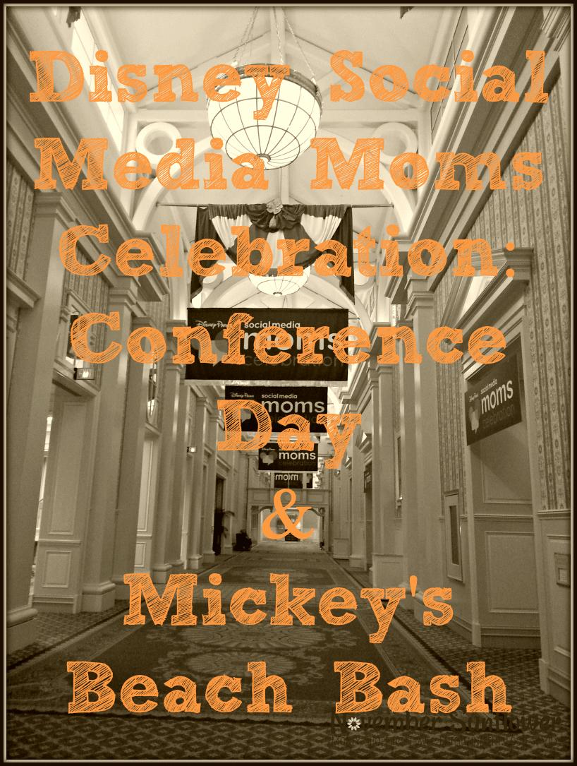 Disney Social Media Moms Celebration: Conference Day & Mickey's Beach Bash #DisneySMMC #DisneyMoms #Sponsored