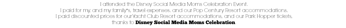 I attended the Disney Social Media Moms Celebration. I paid for my, and my family's, travel, accommodations, and tickets. Disney Social Media Moms Celebration provided discounted pricing for conference attendees.