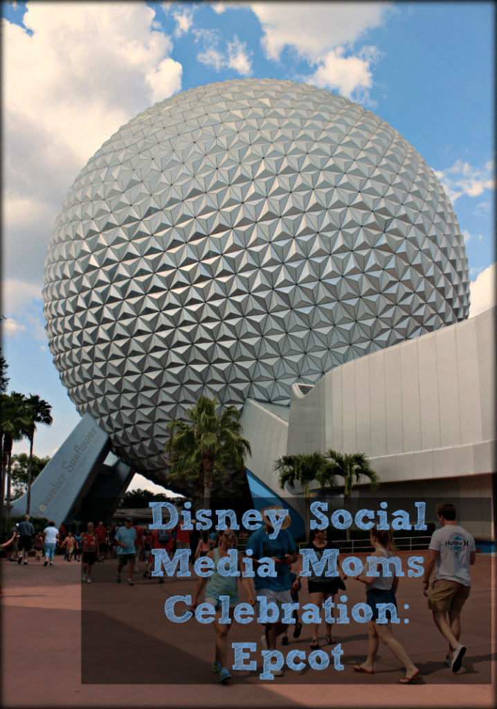 Disney Social Media Moms Celebration: Epcot