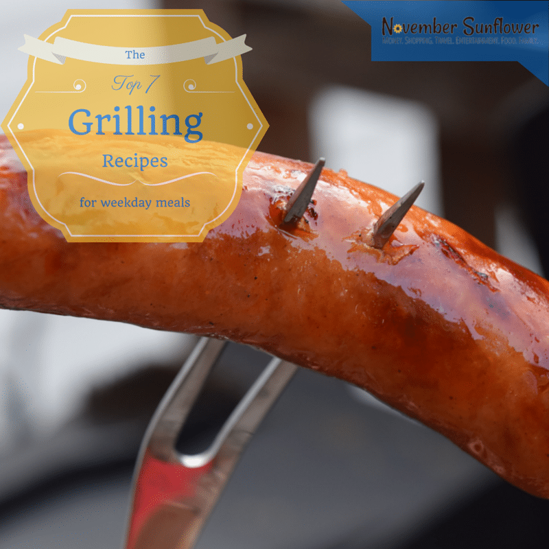The Top 7 Grilling Recipes for weekday meals #grillingrecipes #grilledchickenrecipes #grilledchicken #summergrilling
