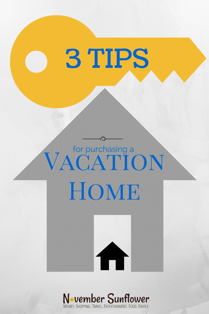 3 tips for purchasing vacation home #guestpost #vacationhome #realestate