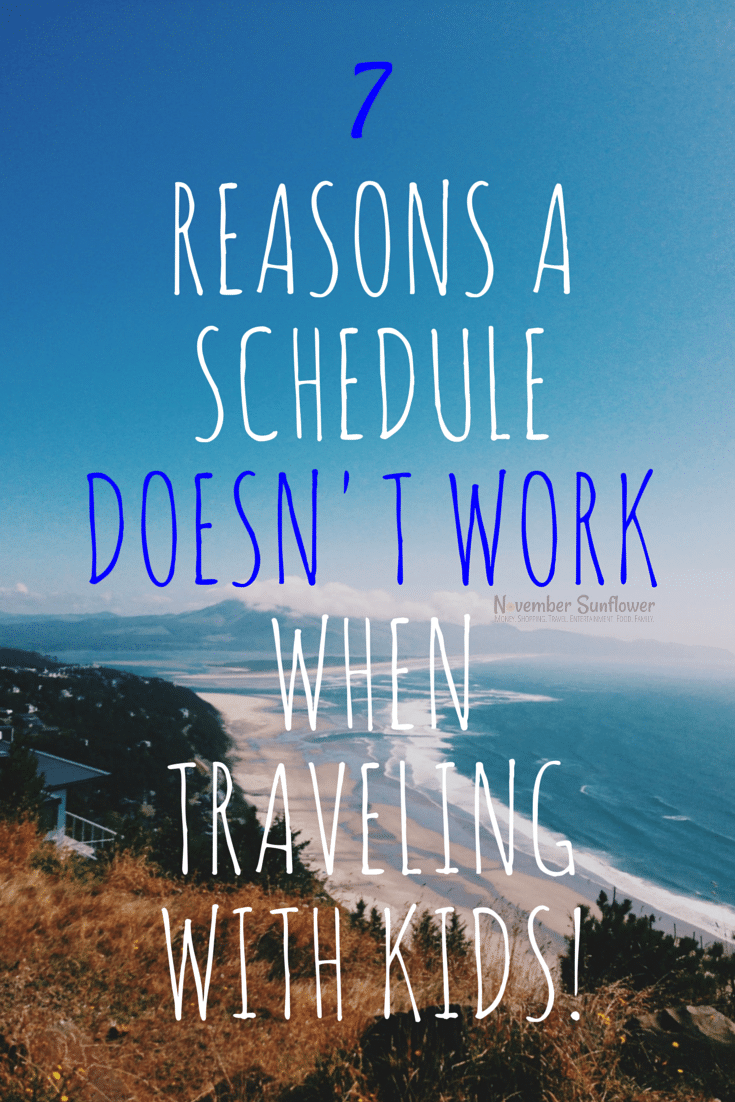 7 reasons a schedule doesn't work when traveling with kids #ChosenChixHop #travelingwithkids #travelwithkids