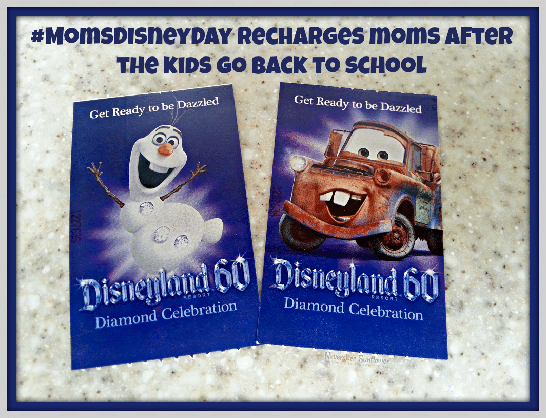 #MomsDisneyDay Recharges moms after the kids go back to school #disneyland #disneyside #gotitfreeforreview #complimentarytickets #diamond