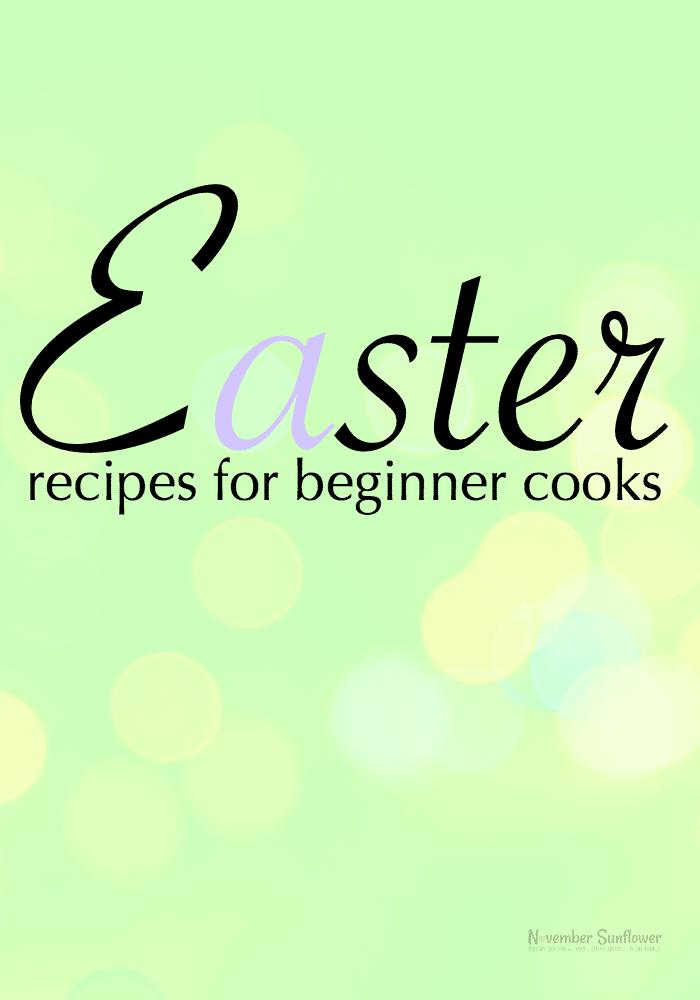 Easter recipes for beginner cooks #easter #recipes #food #chosenchix