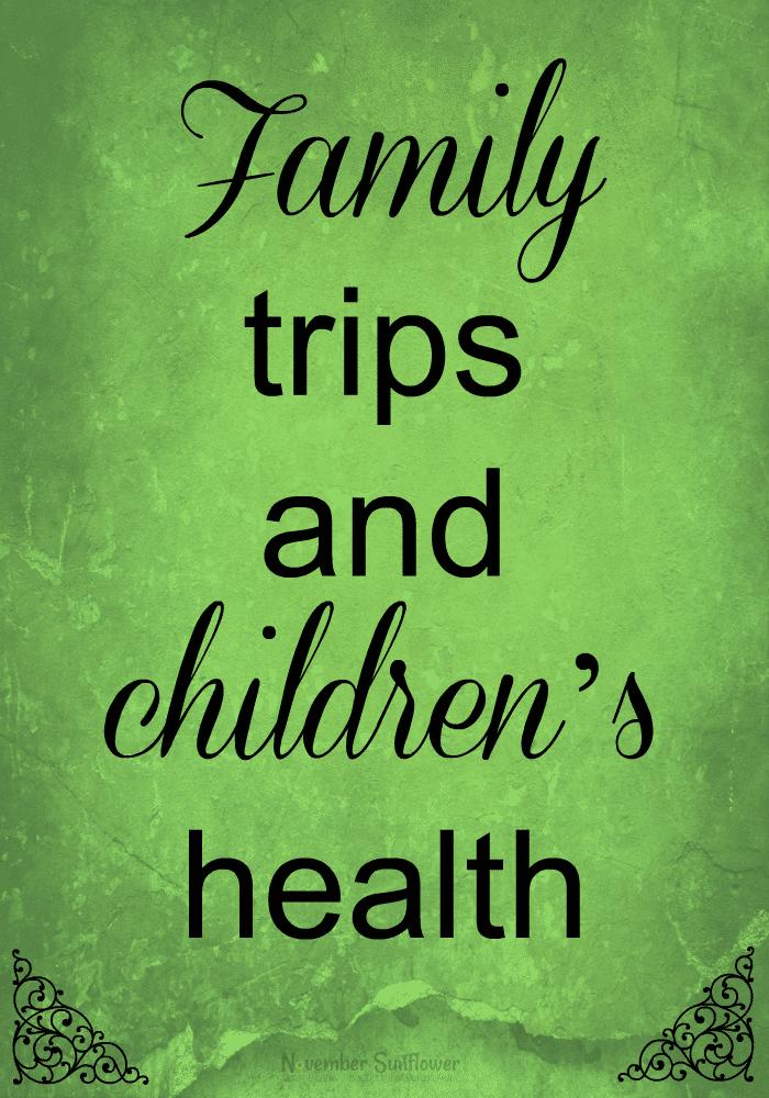 Family trips and children's health #guestpost #springbreak #childrenshealth