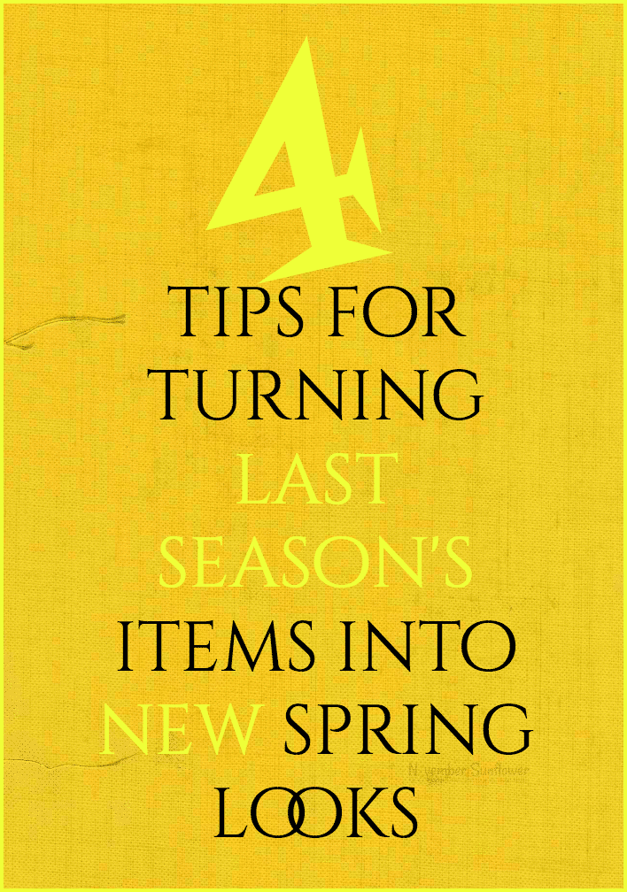 4 tips for turning last season's items into new spring looks
