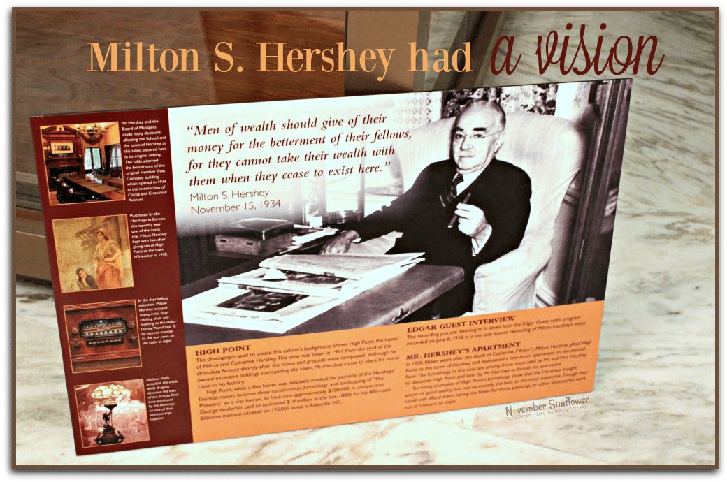Milton S Hershey had a vision