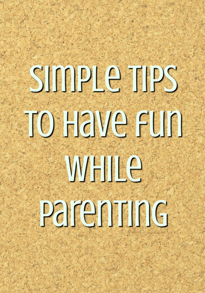 Simple plans to have fun while parenting