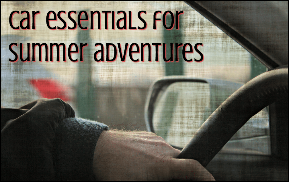 Car essentials for summer adventures