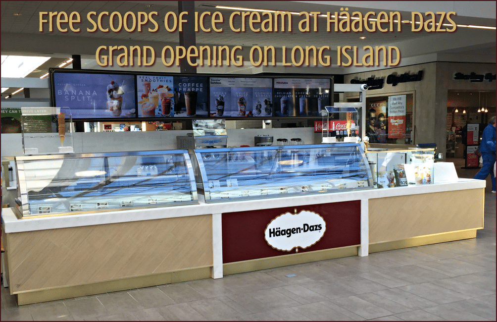 Free scoops of ice cream at Häagen-Dazs grand opening on Long Island