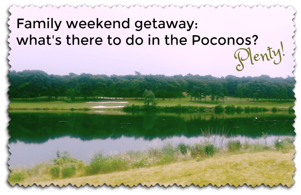 Family weekend getaway: what's there to do in the Poconos?