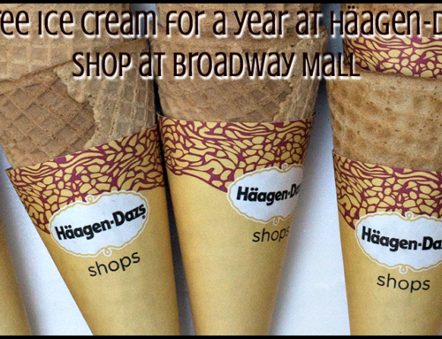 Win free ice cream for a year at Häagen-Dazs® Shop at Broadway Mall