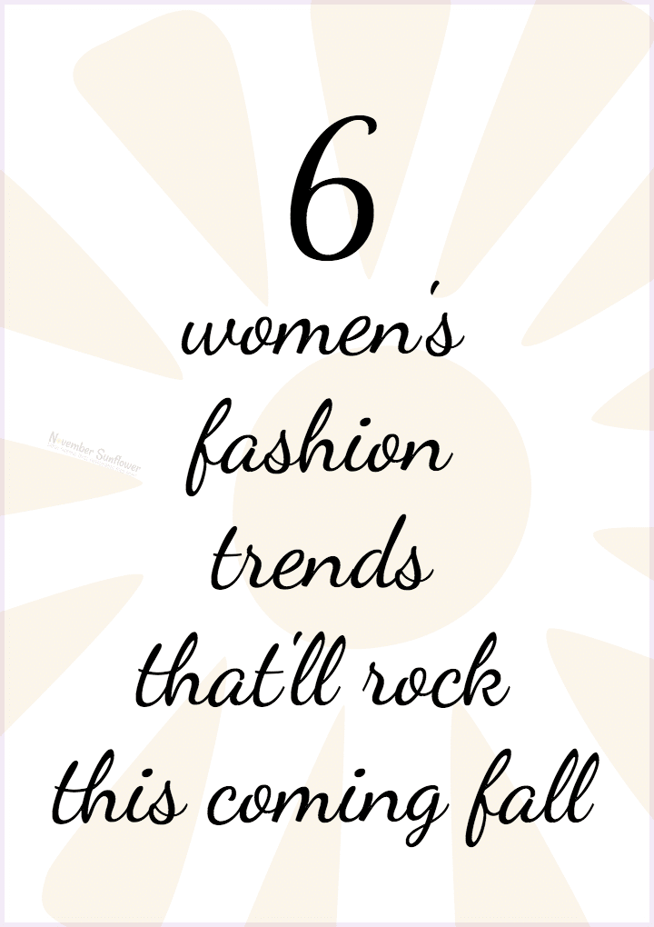 Women's fashion trends that'll rock this coming fall