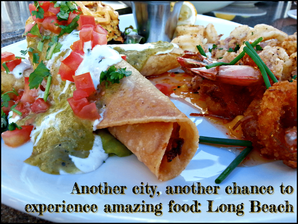 Another city, another chance to experience amazing food: Long Beach