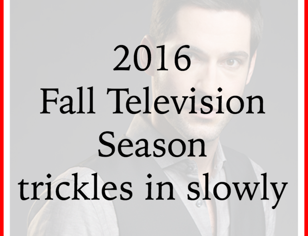 2016 Fall Television Season trickles in slowly