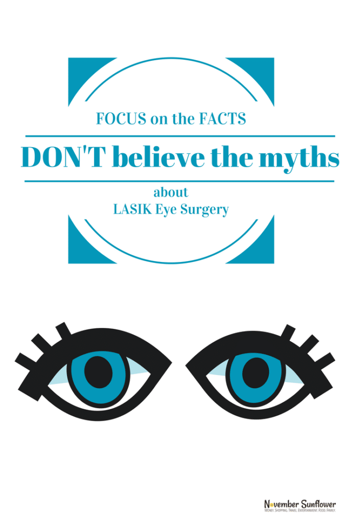 Focus on the facts, don't believe the myths about LASIK Eye Surgery [sponsored]