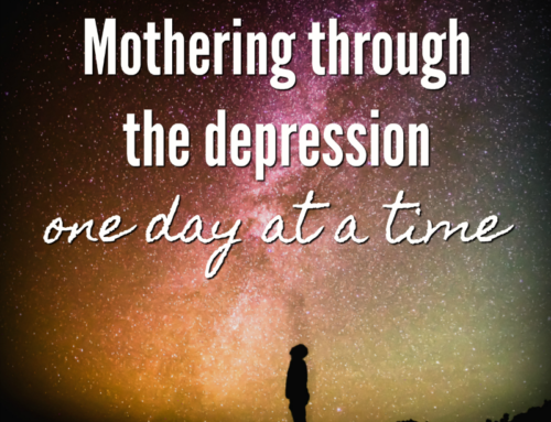 Mothering through the depression one day at a time