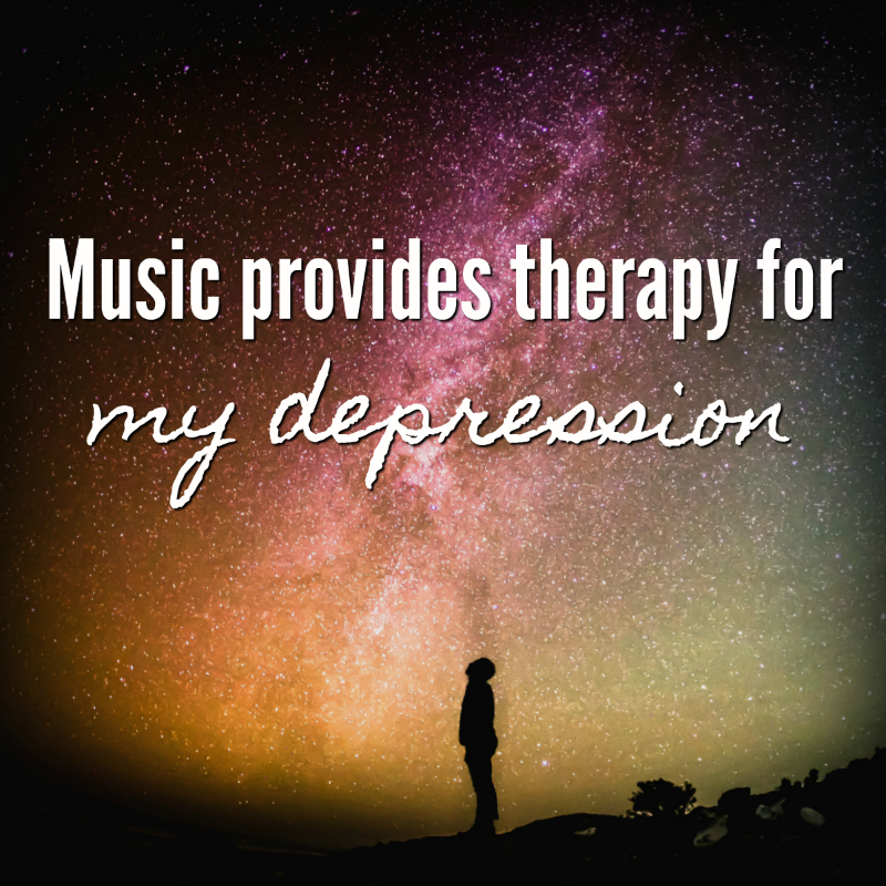 Music provides therapy for my depression. Every day, it's there, like a friend who'll never leave my side. As long as it's not country, I'm good.