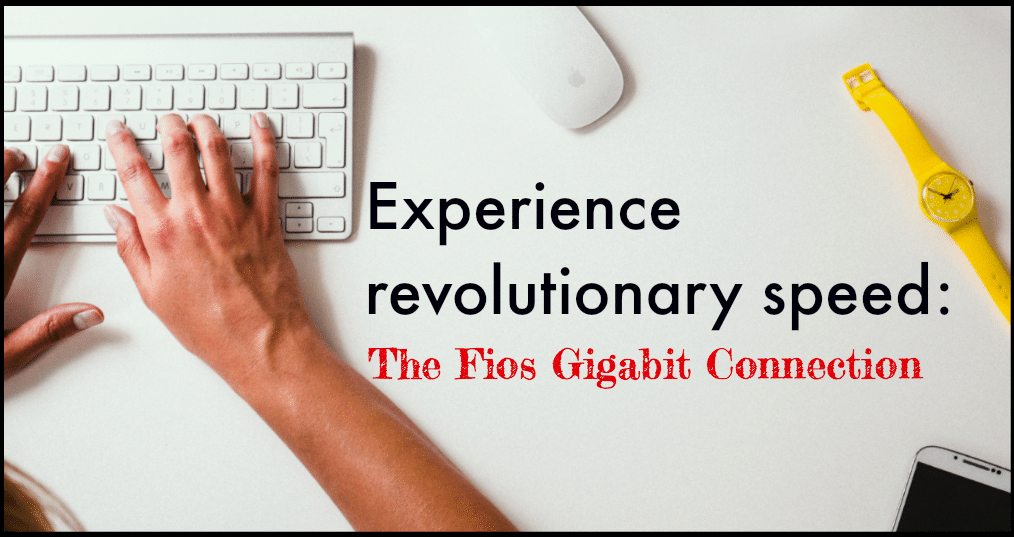 Experience Revolutionary Speed: The Fios Gigabit Connection