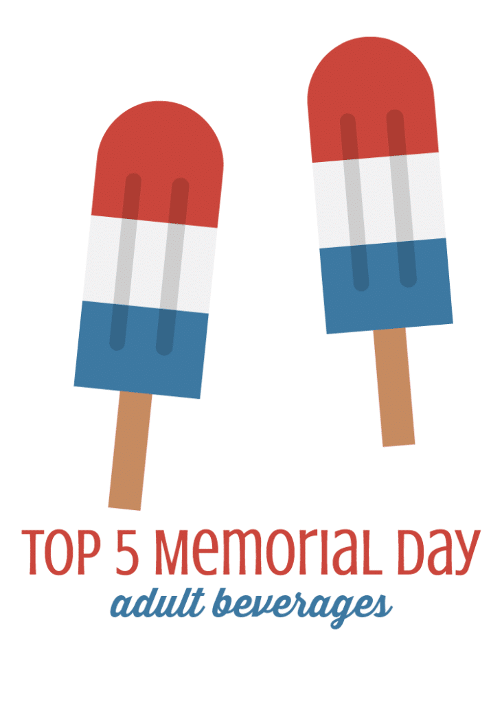 Top 5 Memorial Day adult beverages, also known as cocktails
