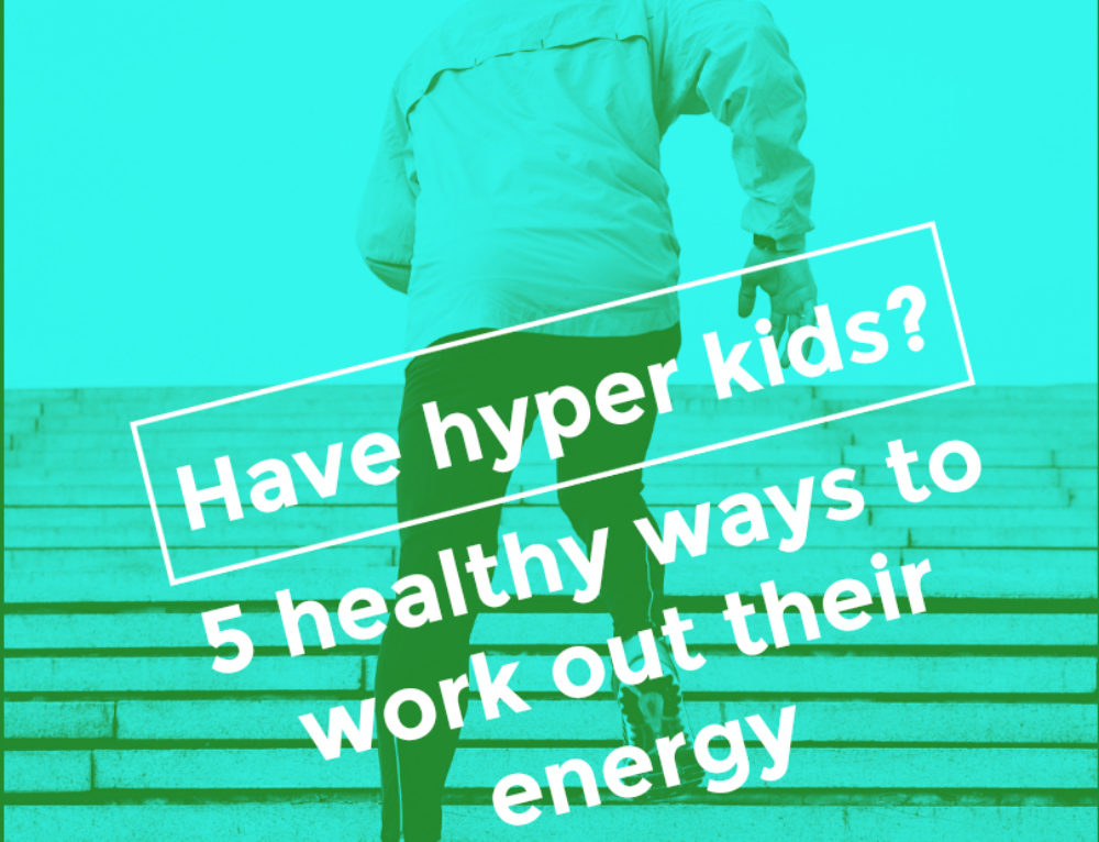 Have hyper kids? 5 healthy ways to work out their energy