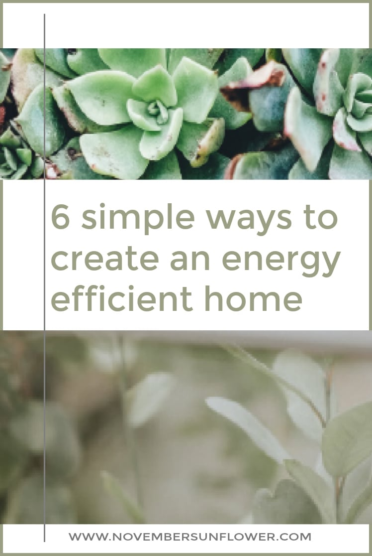 6 simple ways to create an energy efficient home