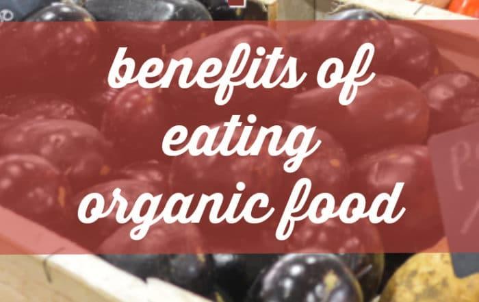 4 benefits of eating organic foods