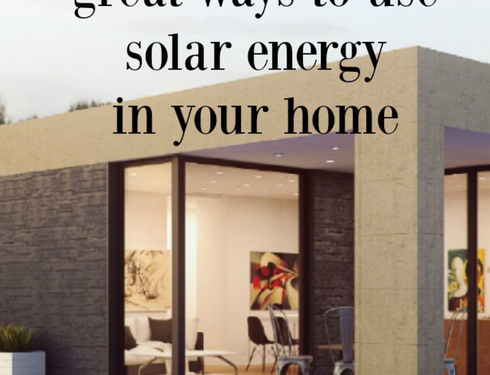 5 great ways to use solar energy in your home