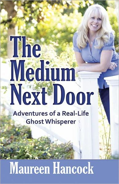 Ghost Whisperer Maureen Hancock's The Medium Next Door