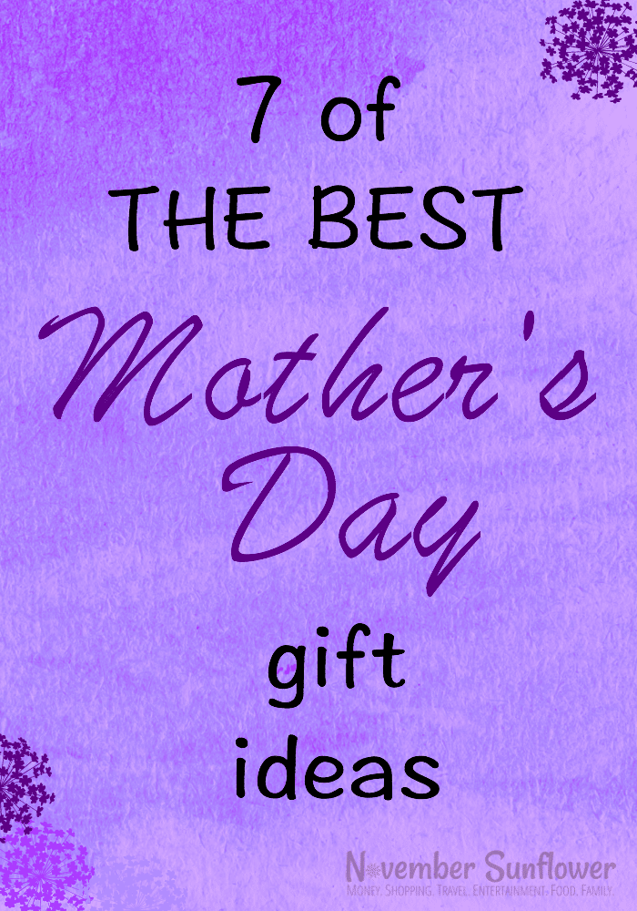 7 of the best mother's day gift ideas #mothersday #chosenchixhop #7onSaturday #sponsored