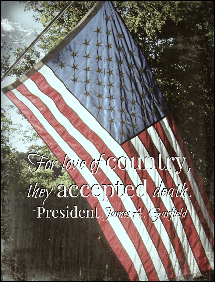 For love of country, they accepted death. #memorialday #memorialday2015 #jamesagarfield #inspirationalquotes