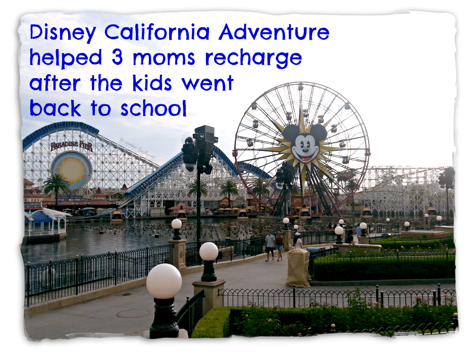 Disney California Adventures helped 3 moms recharge after the kids went back to school #MomsDisneyDay #californiaadventure #anaheim #disneyside #gotitfree [ad]