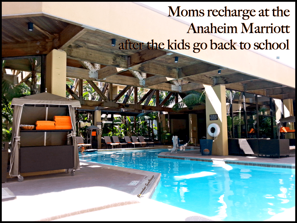 Moms recharge at Anaheim Marriott after the kids go back to school #travelbrilliantly #momsonvacation #anaheimmarriott #gotitfreeforreview