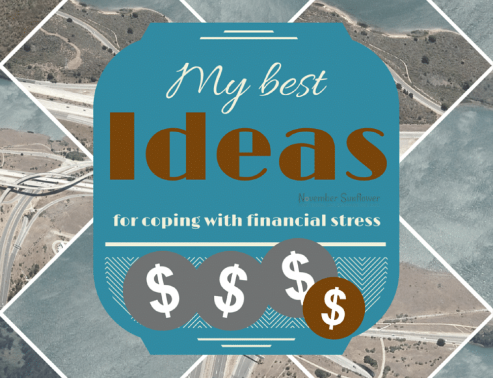 My best ideas for coping with financial stress