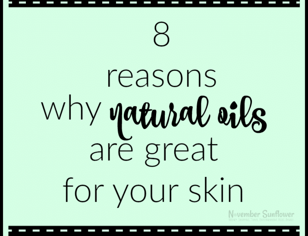 8 Reasons why natural oils are great for your skin
