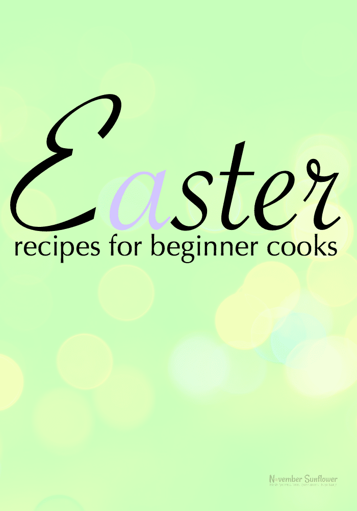 Easter recipes for beginner cooks #easter #recipes #food #chosenchix