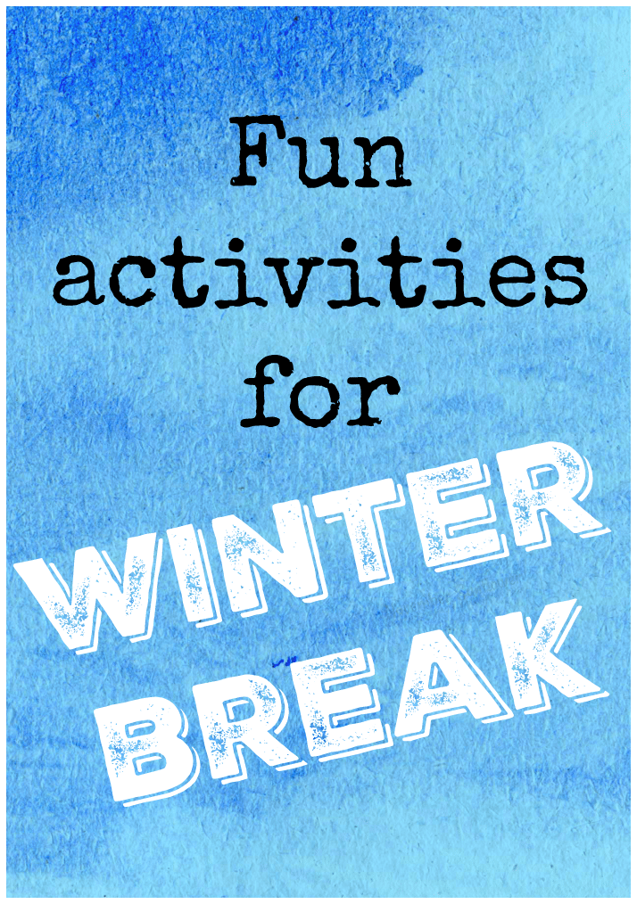 Fun Activities for Winter Break #winterbreak #funinwinter #indoorfun