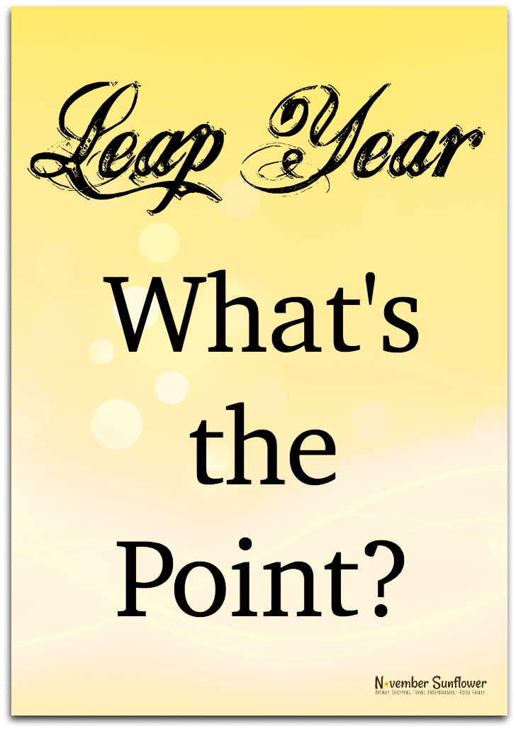 Leap Year, What's the Point? #leapyear #leapyear2016
