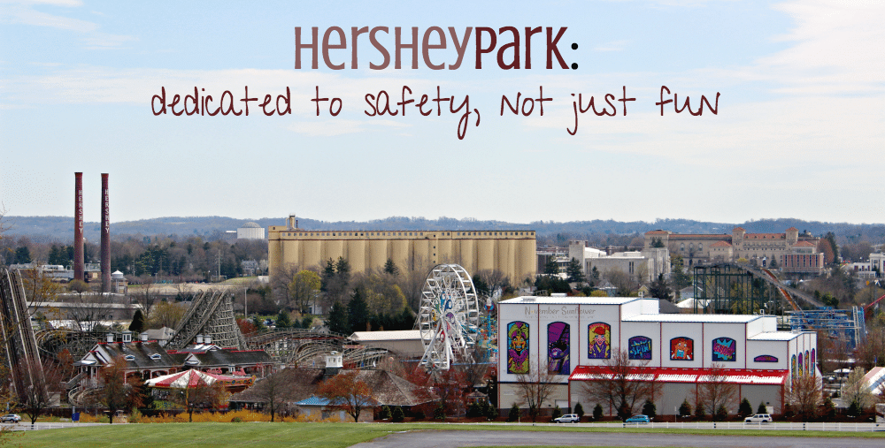Hersheypark is dedicated to safety, not just fun