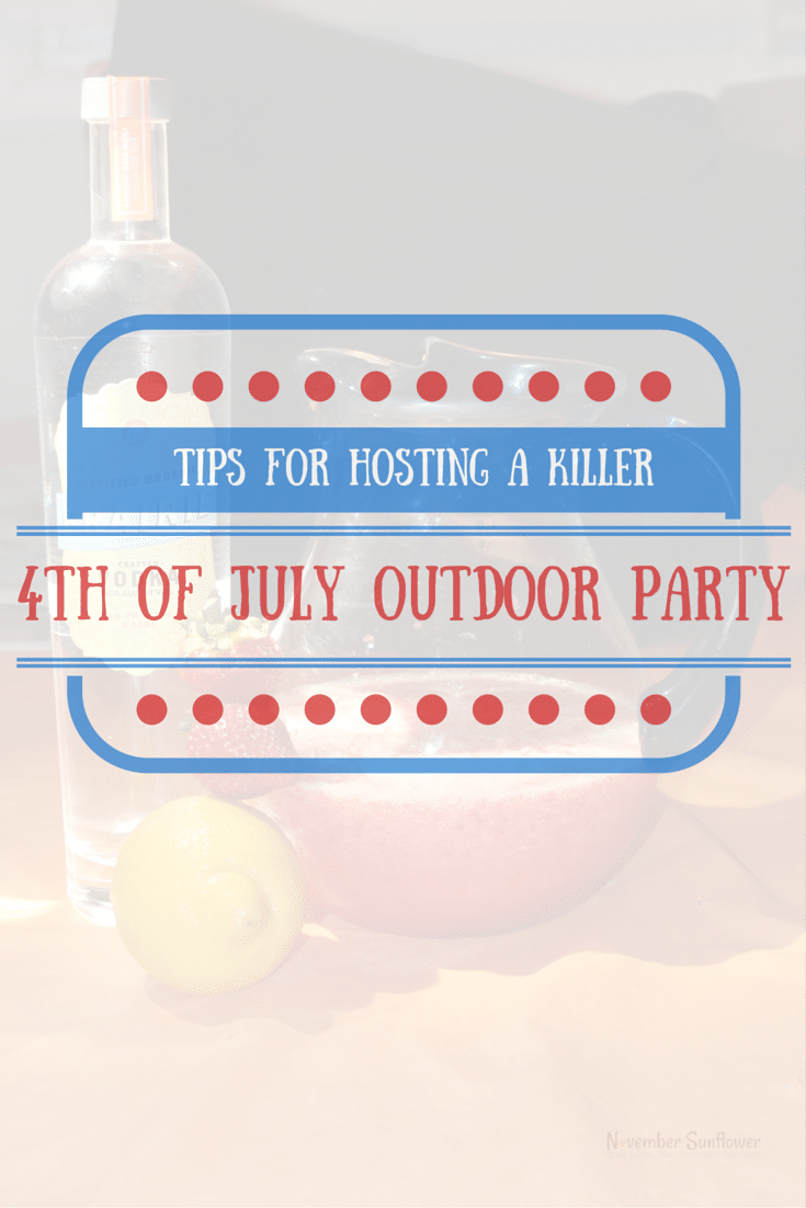 Tips for hosting a killer 4th of July outdoor party [sp]