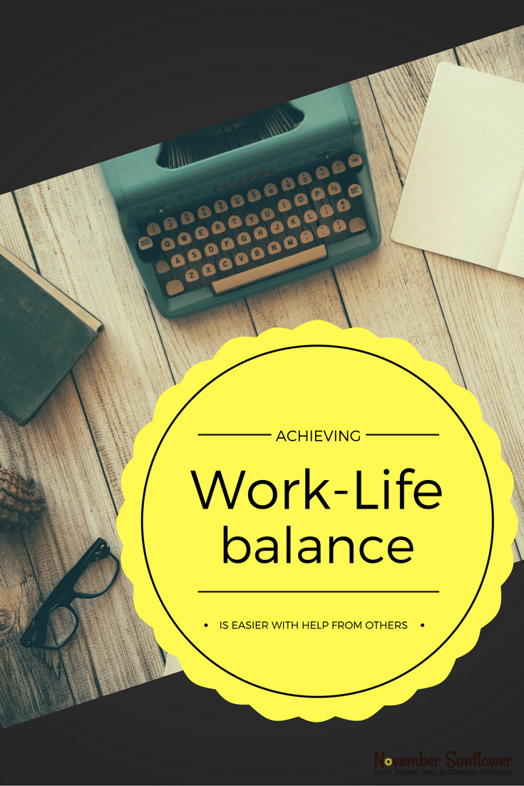 Achieving work-life balance is easier with help from others [ad]
