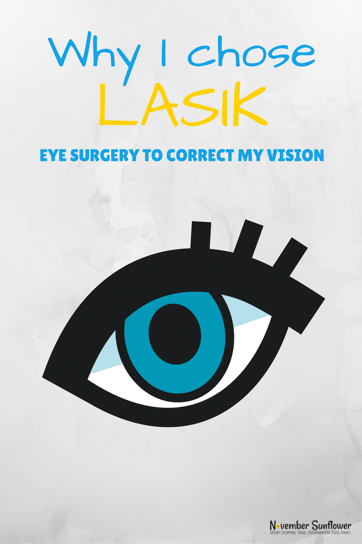 Why I chose LASIK eye surgery to correct my vision [ad]