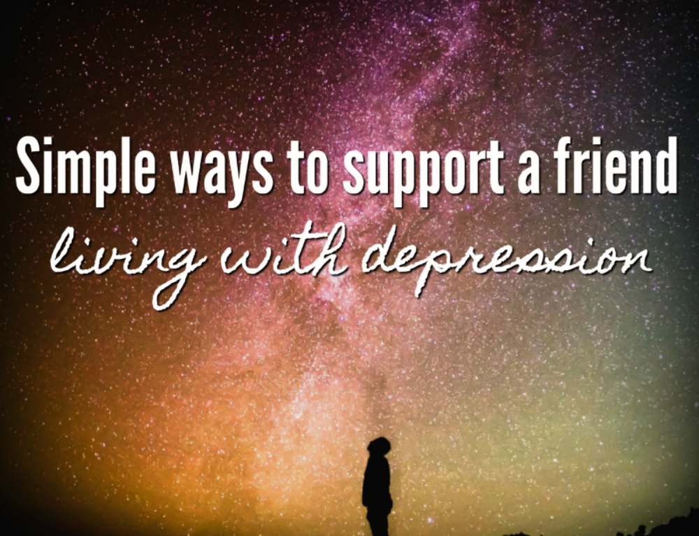 Simple ways to support a friend living with depression