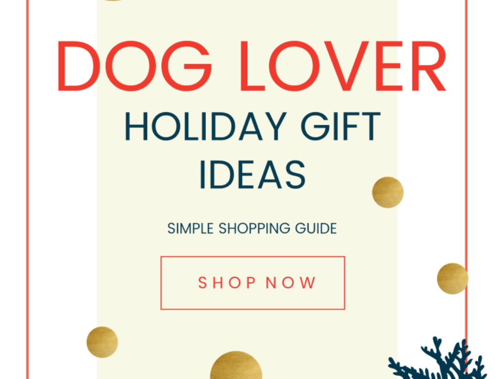 Dog lover holiday gift ideas