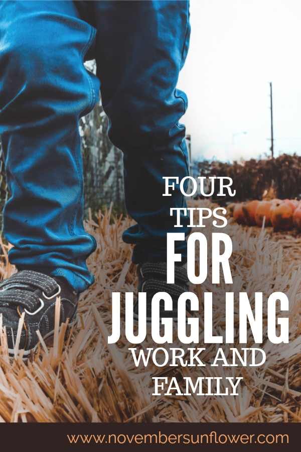 4 tips juggling work and family