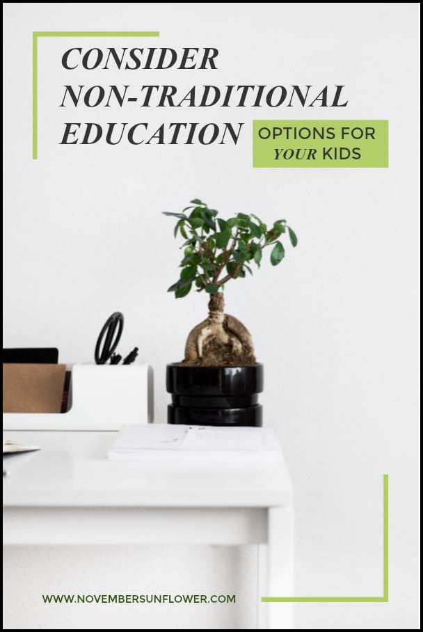 Consider non-traditional education options for your kids