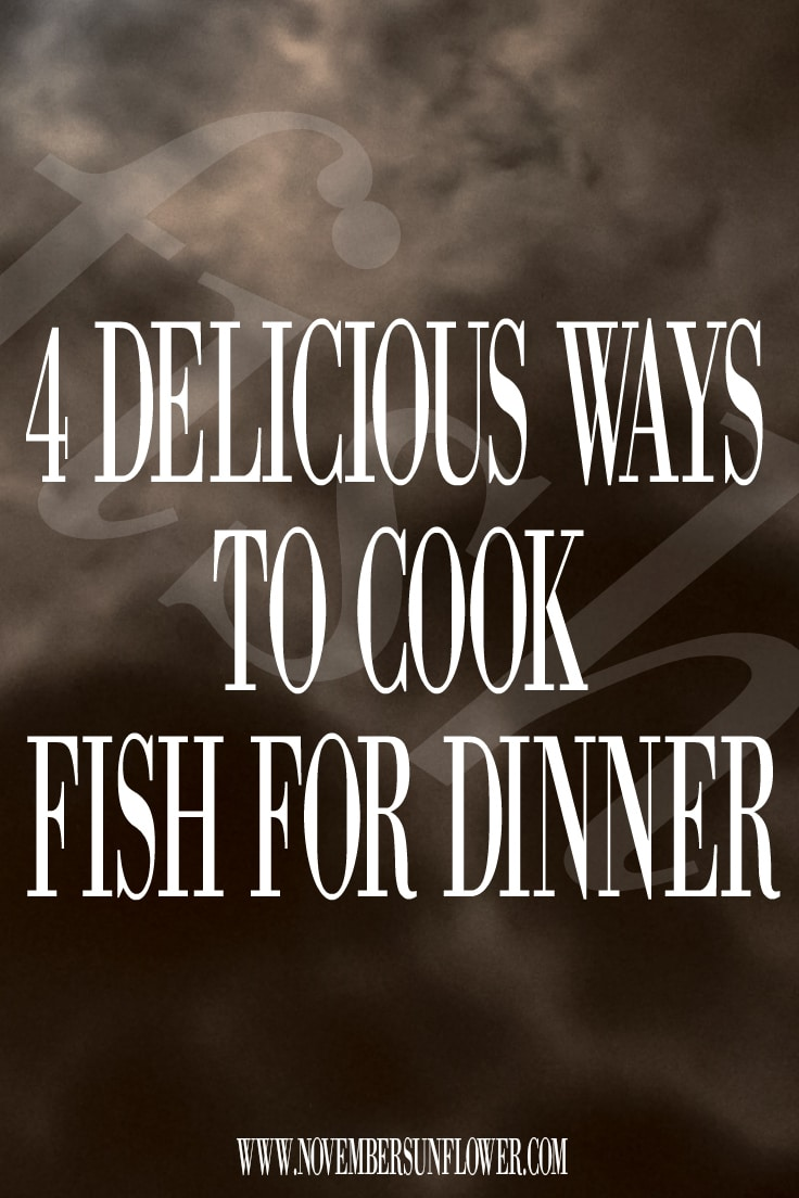 4 delicious ways to cook fish for dinner