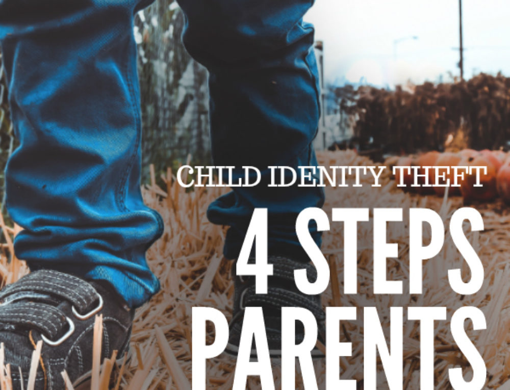 Child identity theft: 4 steps parents should take to keep their child safe
