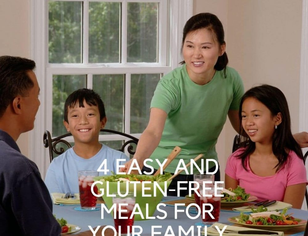 4 Easy and Gluten free Meals for Your Family
